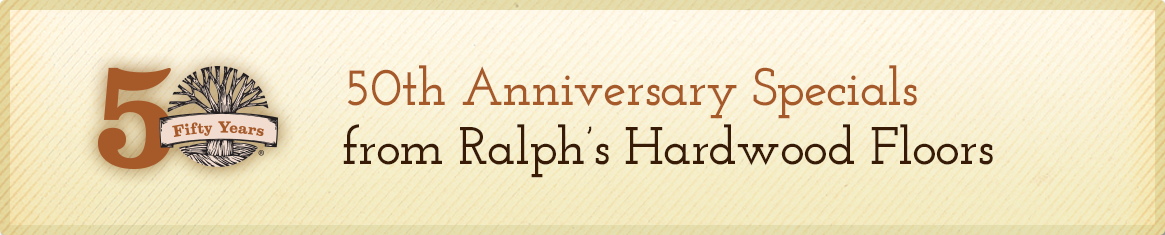 Ralph's 50th Anniversary Flooring Specials
